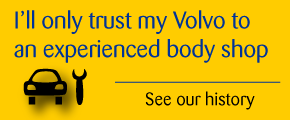 I'll only trust my Volvo to an experienced body shop | See our history